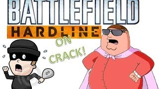 Battlefield Hardline ON CRACK!