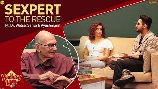 When Ayushmann & Sanya met Dr. Watsa | The Renowned Sexpert
