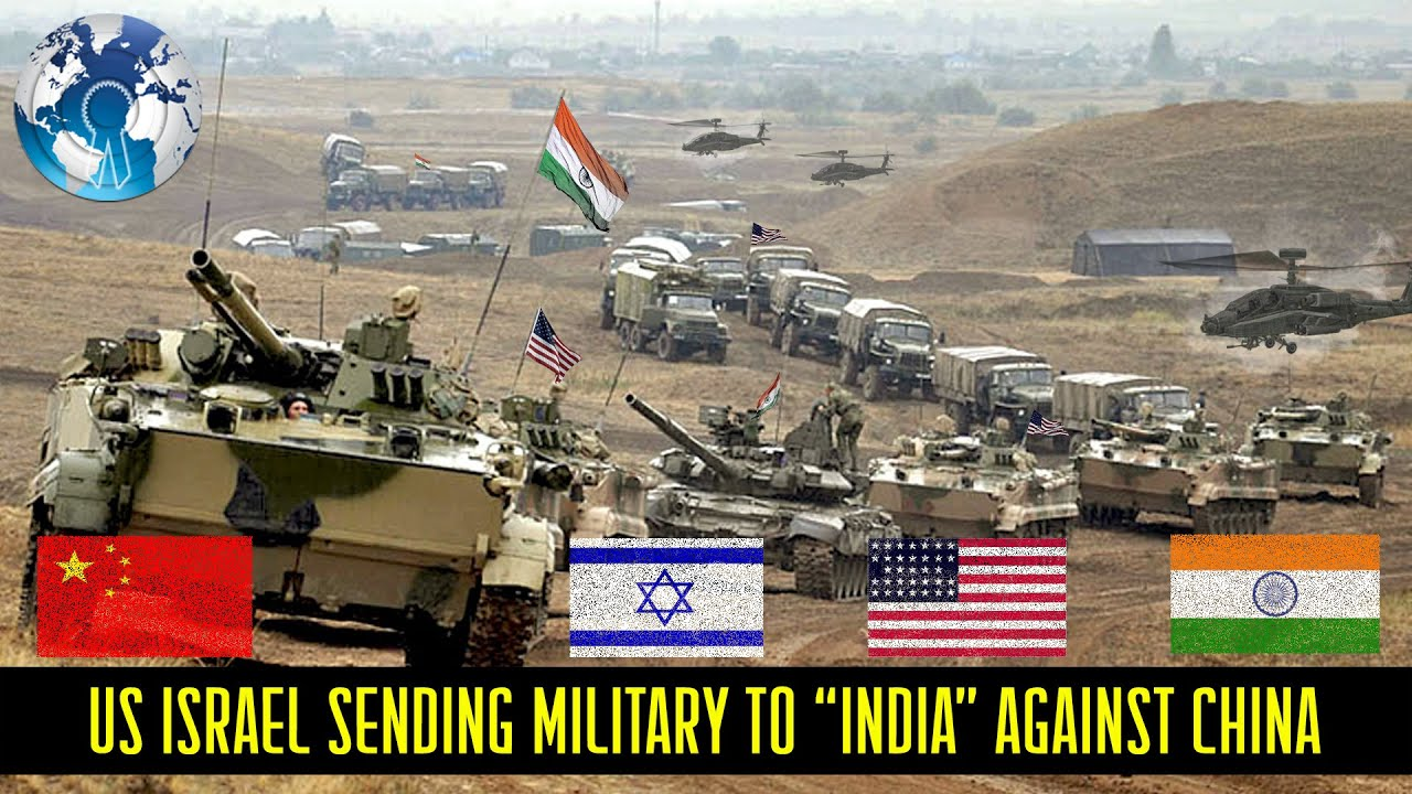 India Allies US Israel sending Military Equipments to India against China