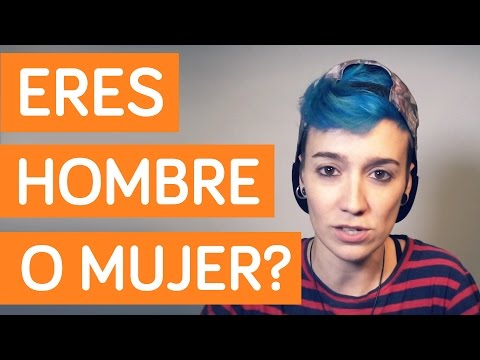 ¿ERES HOMBRE O MUJER? | SpanishQueens