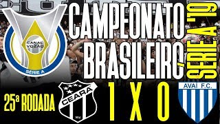 [Série A '19] 25ª Rodada | Ceará SC 1 X 0 Avaí FC | Narração: Jota Rômulo | Canal do Vozão