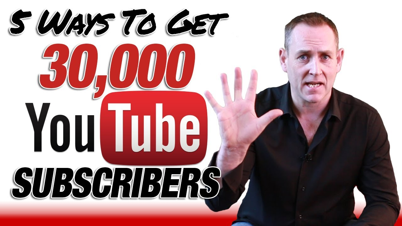 2f5381d8a5de Get YouTube Subscribers - 5 Ways How To Get 30