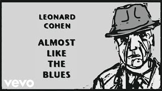 Leonard Cohen - Almost Like the Blues (Audio)