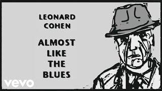 Leonard Cohen - Almost Like the Blues (Audio)
