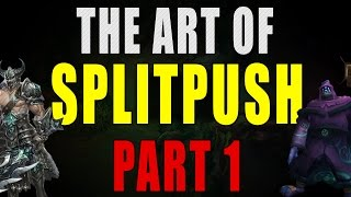The Art of Split Push : Part 1, Introduction to Split Pushing