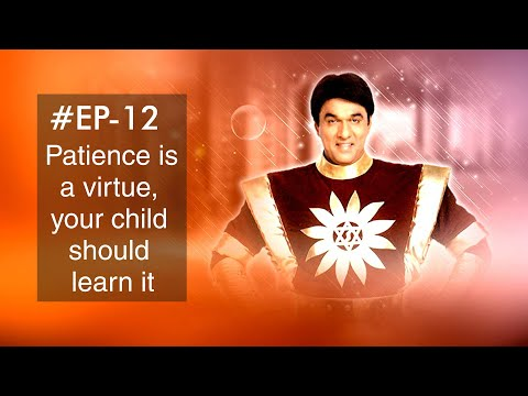 Sorry Shaktimaan | Episode 12 |  Patience Is A Virtue, Your Child Should Learn It