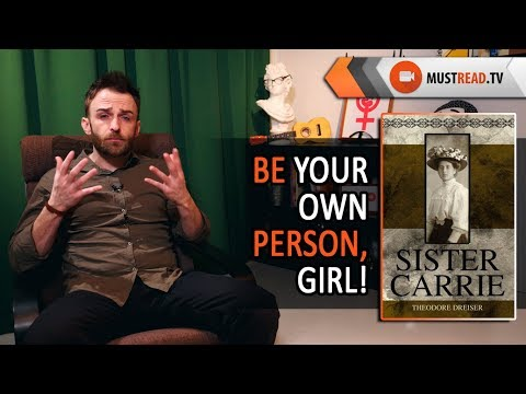 To Be A Strong Woman = To Be A Feminist? | Sister Carrie By Theodore Dreiser