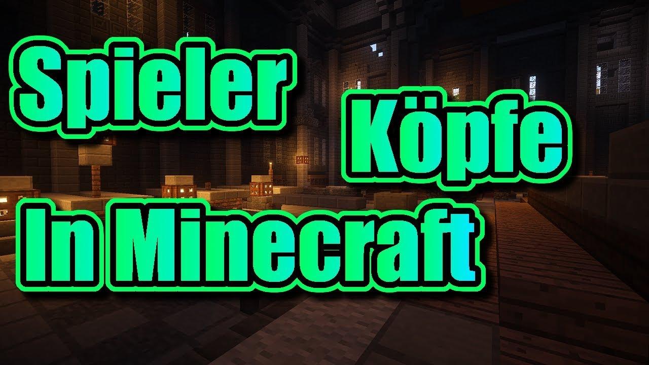 Spieler Köpfe In Minecraft Mit Einem Einfachen Command Bekommen - Minecraft spielerkopfe bekommen