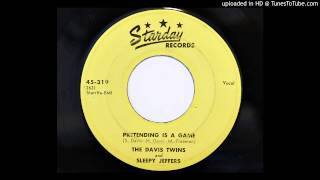 The Davis Twins and Sleepy Jeffers - Pretending Is A Game (Starday 319)