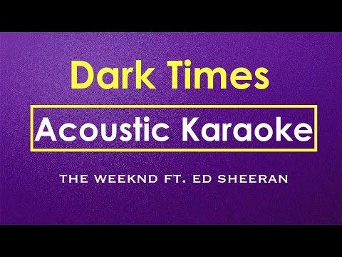Dark Times - The Weeknd, Ed Sheeran | Karaoke Lyrics (Acoustic Guitar Karaoke) Instrumental