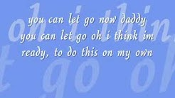 You Can Let Go Now Daddy Lyrics
