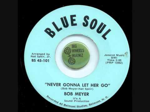 Bob Meyer - Never gonna let her go, Blue Soul