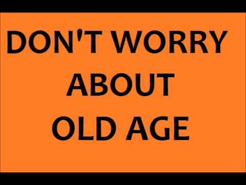 Ed Lapiz - Don't Worry About Old Age