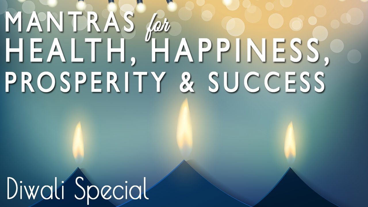 7 Powerful Mantras for Wealth, Prosperity, Happiness & Success | Happy  Diwali from Meditative Mind