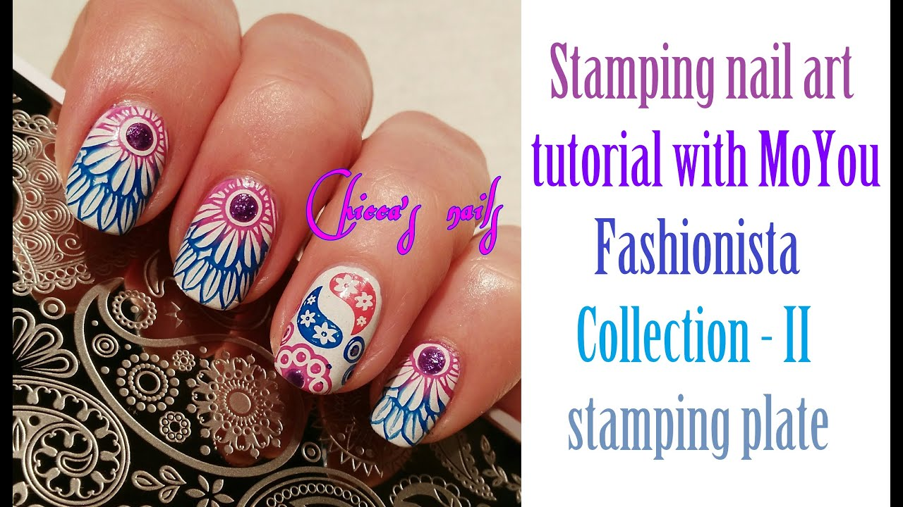 Stamping nail art tutorial with MoYou Fashionista Collection - II ...