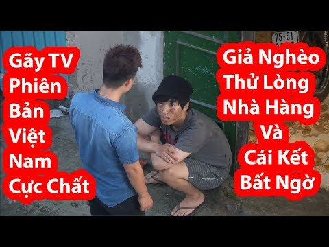 Giả Nghèo Thử Lòng Nhà Hàng Và Cái Kết Bất Ngờ- HuyLê (Gãy TV Phiên Bản Việt Nam)