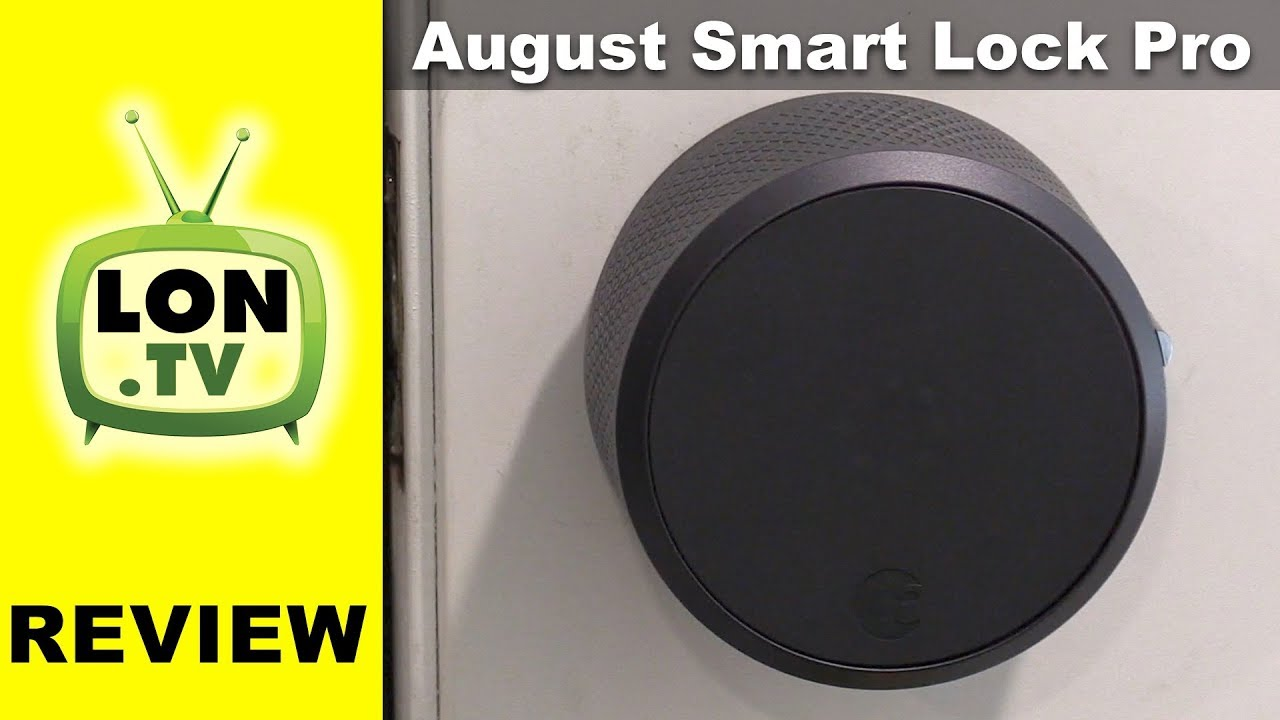 August Smart Lock Pro Review 3rd Generation Amp Connect
