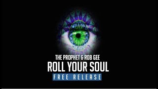 The Prophet & Rob GEE - Roll Your Soul (FREE Release)