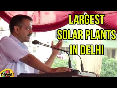 Arvind Kejriwal Inauguration of  Largest Solar Plants in Del