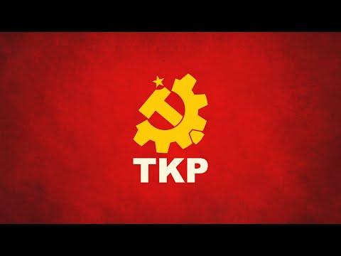 TKP (Türkiye Komünist Partisi) - Parti Marşı