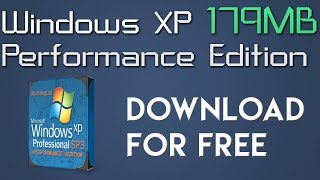 How to Download Windows XP Performance Edition 179MB