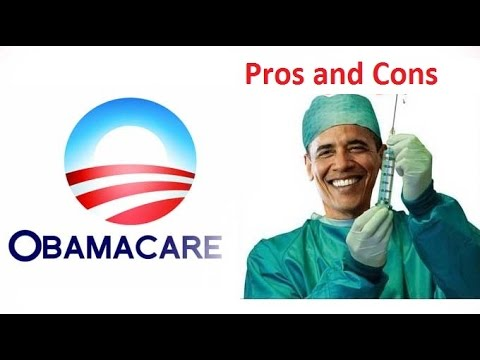 ObamaCare: Pros and Cons of ObamaCare | Obamacare | Affordable Care Act Pros & Cons - YouTube
