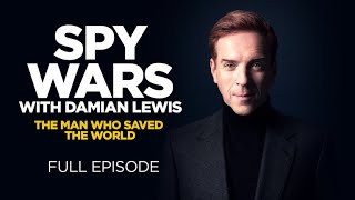 Spy Wars With Damian Lewis: The Man Who Saved The World  Full Episode