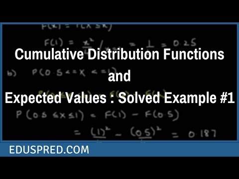 Cumulative Distribution Functions and Expected Values : Solved Example #1