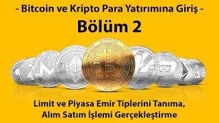Kripto Para Piyasasına Giriş Bölüm #2: Limit ve Piyasa Emir Tipleri İle Alım Sat