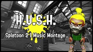 H.U.S.H. | Splatoon 2 Music Montage
