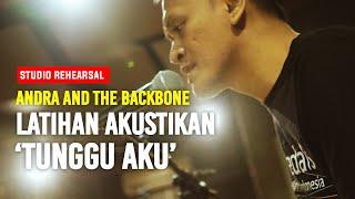 Download Andra and The Backbone Latihan Akustikan - Tunggu Aku