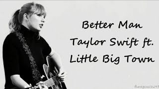 Taylor Swift - Better Man ft. Little Big Town (Lyrics)