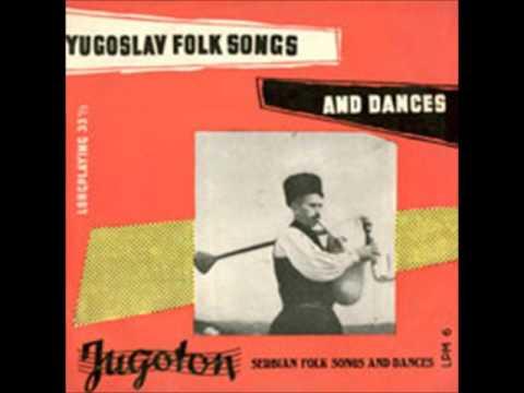 Serbian Folk Songs and Dances - Yugoslav Folk Songs and Dances [Jugoton]