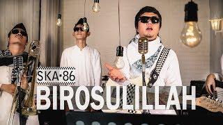 SKA 86 - BIROSULILLAH