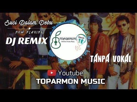 Download SUCI DALAM DEBU REMIX TANPA VOKAL / KARAOUKE (Female Version) - Toparmon Musik Mp4 baru