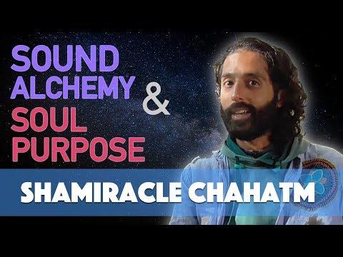Shamiracle Chahatm on Sound Alchemy & Soul Purpose - Conscious Spirit Media