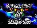 DJ INDIA SANTUY FULL BASS DJ TIK TOK TERBARU 2020