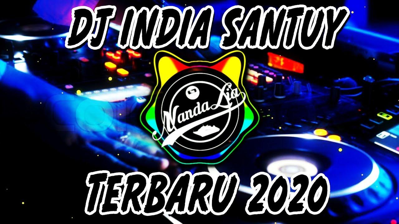 DJ INDIA SANTUY FULL BASS | DJ TIK TOK TERBARU 2020
