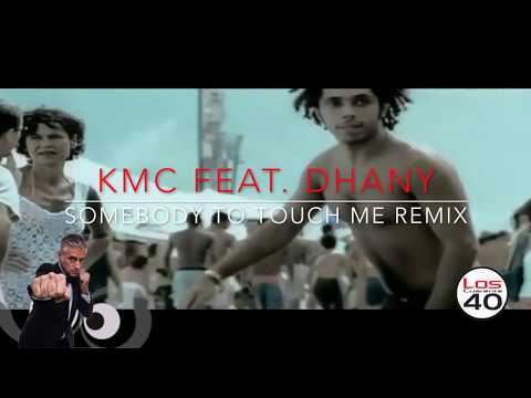 KMC Featuring Dhany ‎– Somebody To Touch Me ( Hi Lux Remix)