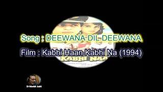 deewana dil deewana karaoke full (kabhi haan kabhi naa - 1994) - Udit Narayan And Amitkumar