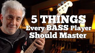 5 Things EVERY Bass Player SHOULD Master