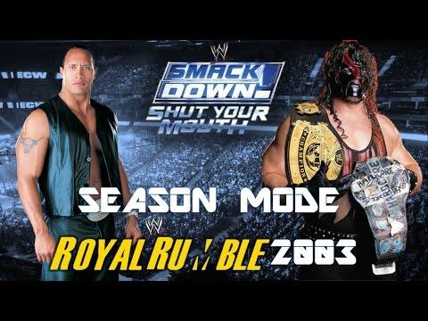 WWE SmackDown: Shut Your Mouth Season Mode #52 (Royal Rumble 2003)