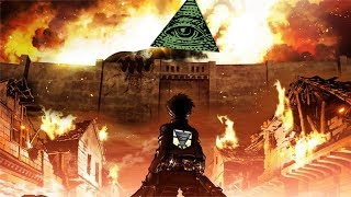 Attack on Titan to illuminati!