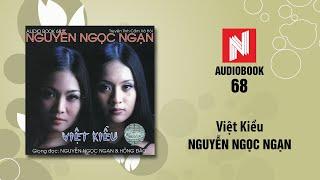 Nguyễn Ngọc Ngạn | Việt Kiều (Audiobook 68)
