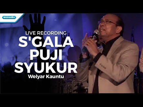 Welyar Kauntu - S'Gala Pujian Dan Syukur