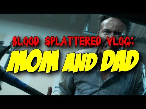 Mom and Dad (2018) – Blood Splattered Vlog (Horror Movie Review)