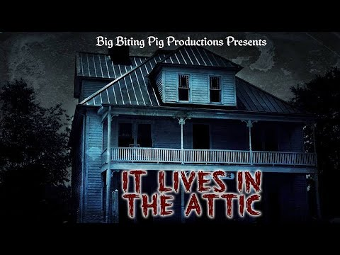 Download It Lives in the Attic - Full FREE Horror Movie!