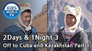 2Days & 1Night Season3 : 10-Year Anniversary, Off to Cuba and Kazakhstan Part 3  [ENG/THA/2018.1.28]