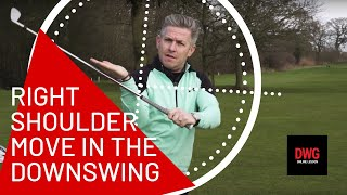 Right Shoulder Move - PERFECT Right Shoulder In Transition And Downswing