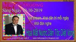 Benny Truong Truc Tiep( Sáng Ngày 19-10-2019